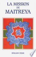 La Mission de Maitreya - Tome I