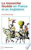 La Monarchie féodale en France et en Angleterre
