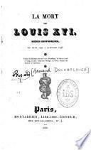 La mort de Louis XVI, scènes historiques, de juin 1792 à janvier 1793