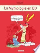 La Mythologie en BD - Les métamorphoses d'Ovide