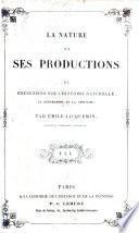 La Nature et ses productions, ou entretiens sur l'histoire naturelle, la géographie et la géologie, à l'usage de la jeunesse, etc