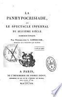 La panhypocrisiade ou le spectacle infernal du seizième siècle