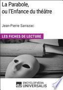 La Parabole, ou l'Enfance du théâtre de Jean-Pierre Sarrazac
