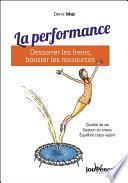 La performance : Desserrer les freins, booster les ressources