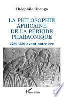 La philosophie africaine de la période pharaonique