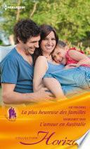 La plus heureuse des familles - L'amour en Australie