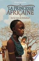 La Princesse africaine (Tome 1) - Sur la route de Zimbaboué