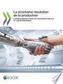 La prochaine révolution de la production Conséquences pour les pouvoirs publics et les entreprises
