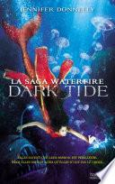 La Saga waterfire - Tome 3 - Dark Tide