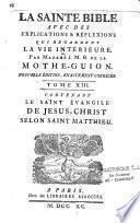 La Sainte Bible avec des explications et réflexions qui regardent la vie intérieure