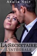 La Secrétaire: Un Supérieur Dangereusement Sexy... L'INTÉGRALE, Tomes 1 à 3