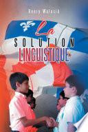 La Solution Linguistique