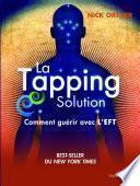 La Tapping Solution : Comment guérir avec l'EFT