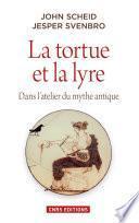 La Tortue et la lyre. Dans l'atelier du mythe antique