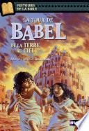 La tour de Babel, de la terre au ciel - Histoires de la Bible - Dès 11 ans
