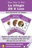 La trilogie OS X Lion : De la découverte à la maîtrise