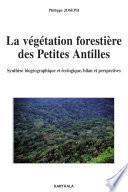 La végétation forestière des Petites Antilles