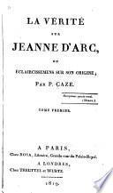 La vérité sur Jeanne d'Arc, ou Éclaircissemens sur son origine