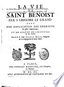 La Vie de Saint Benoît par St Grégorie le Grand, avec une explication et un abrégé de l'histoire de son ordre
