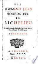 La vie du Cardinal duc de Richelieu