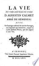 La vie du Père Augustin Calmat, abbé de Senone, avec un catalogue raisonné de ses ouvrages