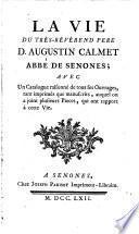 La vie du très-révérend père D. Augustin Calmet, abbé de Senones, avec un catalogue raisonné de tous ses ouvrages...
