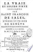 La vraie et solide piété expliquée par François de Sales recueillie de ses épitres et de ses entretiens par M.P. Collot