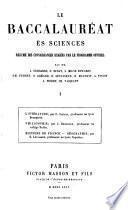 Le baccalauréat ès sciences, résumé des connaissances exigées par le programme officiel, par J. Brisbarre, E. Burat [and others