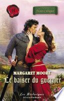 Le baiser du guerrier (Harlequin Les Historiques)