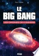 Le big bang - Les origines de l'univers