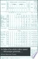 Le bilan d'un siècle (1801-1900) ...: Mécanique générale, électricité, génie civil et moyens de transport
