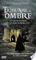 Le chevalier noir et la dame blanche - tome 3