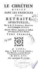 Le chrétien dirigé dans les exercices d'une retraite spirituelle