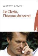 Le Clézio, l'homme du secret