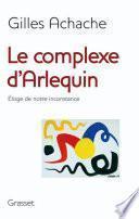 Le complexe d'Arlequin