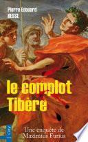 le complot Tibère