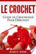 Le crochet: Guide de crochetage pour débutant