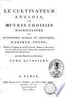 Le cultivateur anglois ou Oeuvres choisies d'agriculture et d'économie rurale et politique