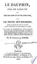 Le dauphin, fils de Louis XV et père de Louis XVI et de Louis XVIII