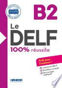 Le DELF - 100% réusSite - B2 - Livre - Version numérique epub