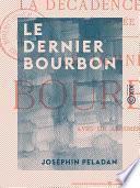 Le Dernier Bourbon - La décadence latine - Éthopée
