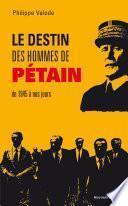 Le destin des hommes de Pétain