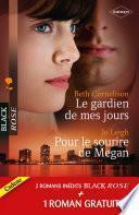 Le gardien de mes jours - Pour le sourire de Megan - Prisonnière de l'amour