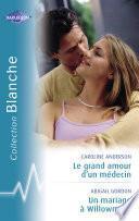 Le grand amour d'un médecin - Un mariage à Willowmere (Harlequin Blanche)