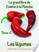 Le grand Livre de cuisine à la Plancha tome 4 les légumes
