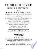 Le grand livre des peintres ou L'art de la peinture, considéré dans toutes ses parties, démontré par principes