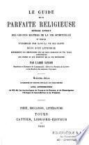 Le guide de la parfaite religieuse, ouvrage extrait des grands maîtres de la vie spirituelle et enrichi d'exemples pris dans la vie des saints...