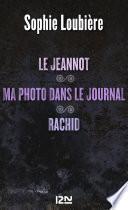 Le Jeannot suivi de Ma photo dans le journal et Rachid