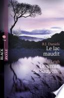Le lac maudit - Le venin du soupçon (Harlequin Black Rose)