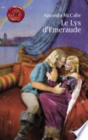 Le Lys d'Emeraude (Harlequin Les Historiques)